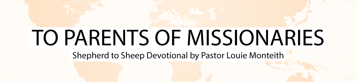 TO PARENTS OF MISSIONARIES